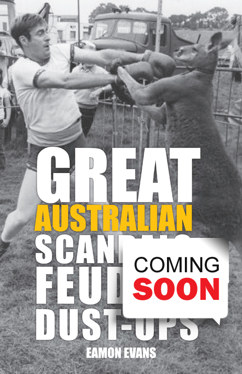 Eamon Evans - Great Australian Scandals and Dust-ups
